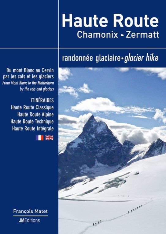 Nouveau topo de randonn e glaciaire haute route chamonix for Haute route chamonix zermatt