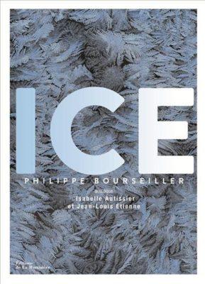 Ice - Philippe Bourseiller