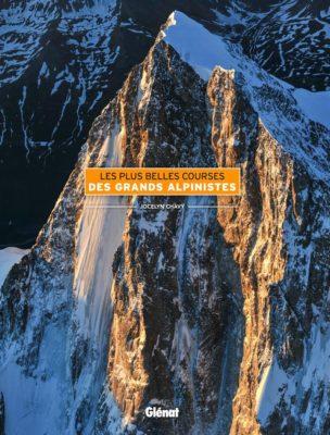 Les plus belles courses des plus grands alpinistes