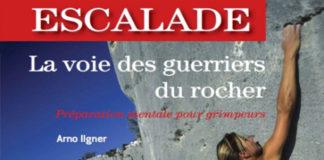 La voie des guerriers du rocher - Arno Ilgner