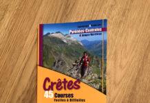 Crêtes - 45 courses faciles à difficiles dans les Pyrénées Centrales